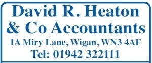 David R. Heaton & Co Accountants, 1A Miry Lane, Wigan. WN3 4AF Tel: 01942 322111