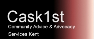 Cask1st -Community Advice & Advocacy Services Kent