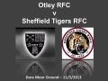 Otley v Sheffield Tigers - 11/5/2013 still