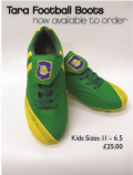 Tara football Boots now available to order in sizes 11 up to size 6.5 for £25 still