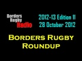 BORDERS RUGBY ROUNDUP EDITION 11 - 28.10.12 still